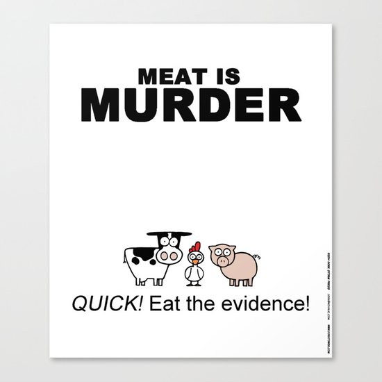 MEAT IS (tasty) MURDER Canvas Print