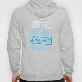 Eat Sleep Soccer Repeat Hoody