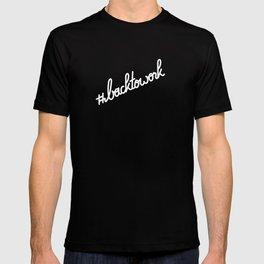 #backtowork   [white] T-shirt