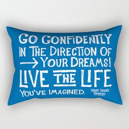 Go Confidently In The Direction Of Your Dreams Rectangular Pillow