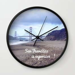San Francisco is expensive  Wall Clock