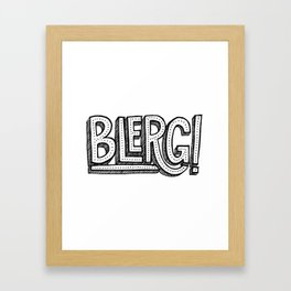 Blerg! Framed Art Print