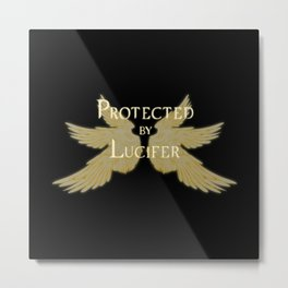 Protected by Lucifer Light Metal Print