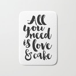 CAKE SHOP DECOR, All You Need Is Love And Cake,Cake Art,Cake Quote,Wedding Quote,Food Quote,Kitchen Bath Mat