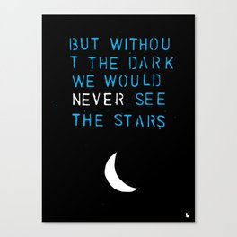 But without the dark. Canvas Print
