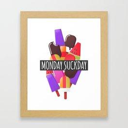 Monday Suckday Framed Art Print