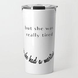 She believed She Could So She Had a Martini Travel Mug