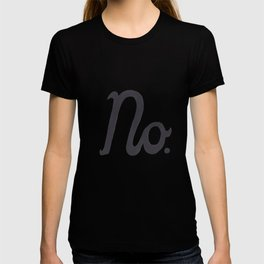"""No."" In Cursive Script T-shirt"