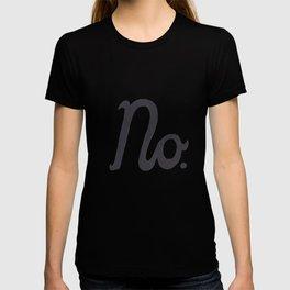 """""""No."""" In Cursive Script T-shirt"""