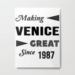 Making Venice Great Since 1987 Metal Print