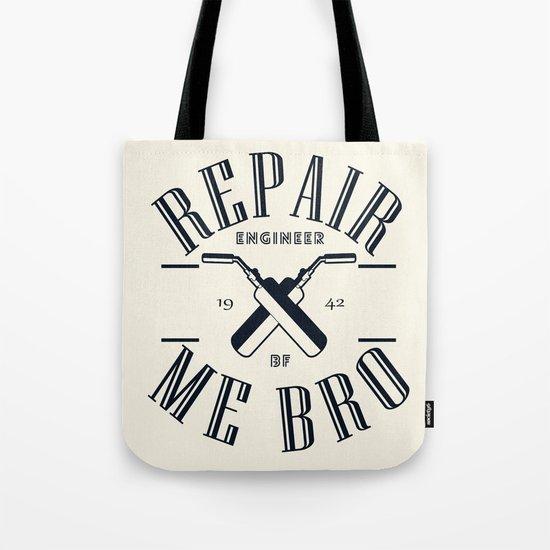 Repair Me Bro Tote Bag