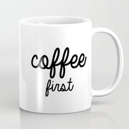 Coffee First Mug - BLACK  Coffee Mug