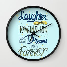 Laughter, Imagination, Dreams Wall Clock