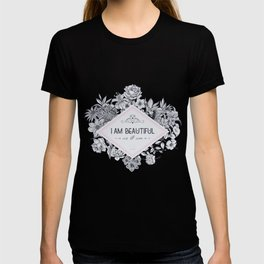 I am Beautiful as I am ! T-shirt
