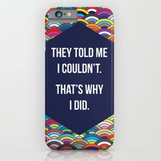 Thats Why I Did iPhone 6s Slim Case