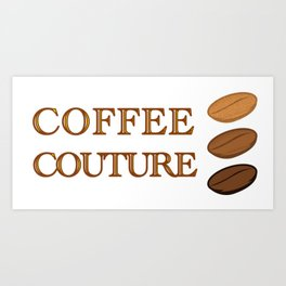 Coffee Couture Art Print