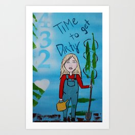 Time to Get Dirty Art Print