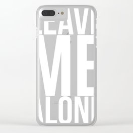 Leave Me Alone - Bold Introvert Artwork Clear iPhone Case