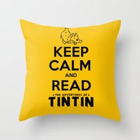 tintin Throw Pillows featuring Keep Calm and Read Tintin by Rafstar Designs