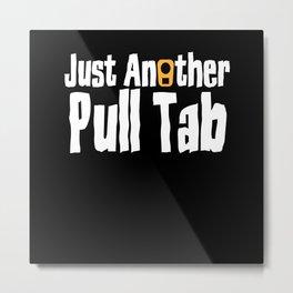 Another Pull Tab Metal Detector Treasure Metal Print