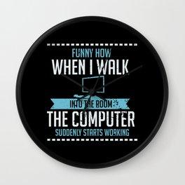 Computer Geek Design: Tech Support I Computer Starts Working Wall Clock