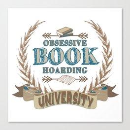 Obsessive Book Hoarding University Canvas Print