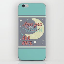 Love You to the Moon...and Back! iPhone Skin