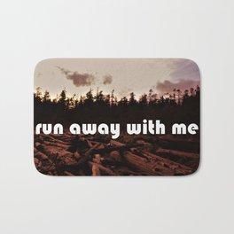 run away with me Bath Mat