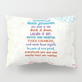 Nothing Lasts Forever Pillow Sham