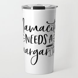 Mamacita Needs A Margarita Travel Mug