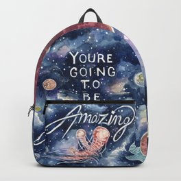 you're going to be amazing Backpack