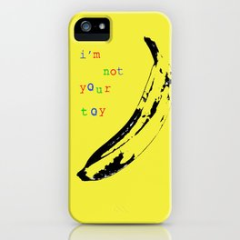 I'm not your Toy iPhone Case