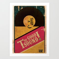 The Good Sound Art Print