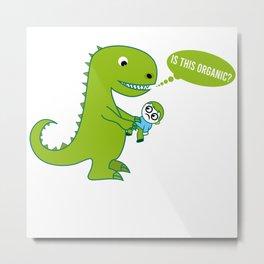 Is This Organic Funny Dino Saying Meme Gift T-Shirt Metal Print