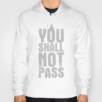 aragorn Hoodies featuring You shall not pass  by Nxolab