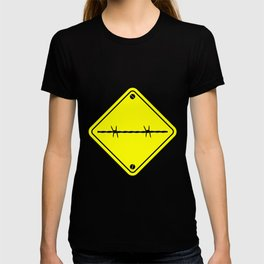 Barbed Wire Warning Sign T-shirt