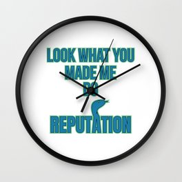 Reputation Novelty  design Apparel T-Shirt Look what you made me do Wall Clock