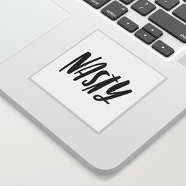 NASTY Sticker