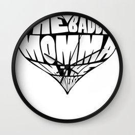 the Baddest Moma in the Universe. Wall Clock