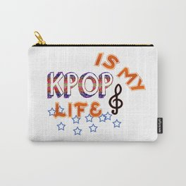 Kpop Is My Life Carry-All Pouch