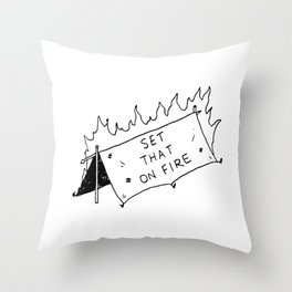 Set that on fire Throw Pillow