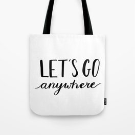 Travel, Adventure gifts - Let's go anywhere Tote Bag