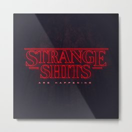 Strange Shits Metal Print