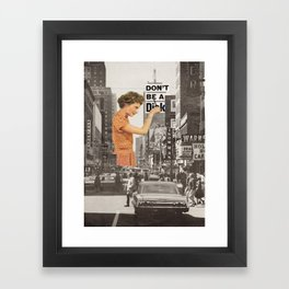 Don't Be A D*ck Framed Art Print