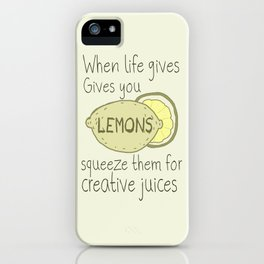 When Life Gives You Lemons, Squeeze Them iPhone Case