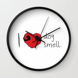 I Love Dog Smell Wall Clock
