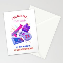 I have All the Time! Stationery Cards