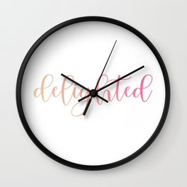 Delighted or happy is a moment when one feels overjoyed- A motivational quote for mindful people Wall Clock