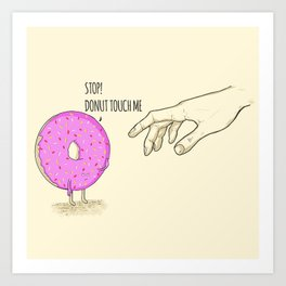Donut Touch me Art Print