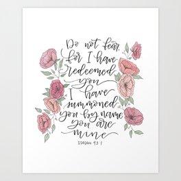 Isaiah 43:1 Florals Art Print